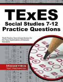 Texes Social Studies 7 12 Practice Questions  Texes Practice Tests and Exam Review for the Texas Examinations of Educator Standards