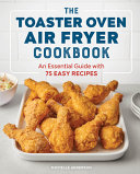 The Toaster Oven Air Fryer Cookbook Book PDF