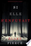 Si elle s'enfuyait (Un mystère Kate Wise—Volume 5)