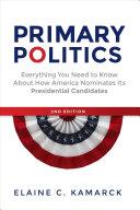 Ebook Primary Politics Epub Elaine C. Kamarck Apps Read Mobile