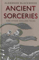 Ancient Sorceries and Other Chilling Tales