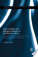 Asylum Seeker and Refugee Protection in Sub Saharan Africa