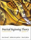 Practical Beginning Theory  A Fundamentals Worktext