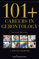 101  Careers in Gerontology  Second Edition
