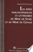 Les id  es philosophiques et litt  raires de Mme de Sta  l et de Mme de Genlis