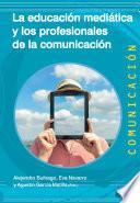 La educaci  n medi  tica y los profesionales de la comunicaci  n