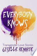Everybody Knows  15 Transgender Love Stories