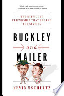 Buckley and Mailer  The Difficult Friendship That Shaped the Sixties