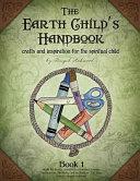 The Earth Child s Handbook   Book 1