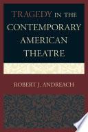 Tragedy in the Contemporary American Theatre