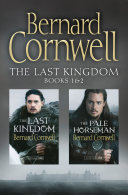 The Last Kingdom Series Books 1 and 2: The Last Kingdom, The Pale Horseman (The Last Kingdom Series) On Bernard Cornwell S Bestselling Novels