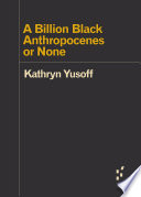 A Billion Black Anthropocenes or None Book PDF