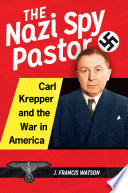 The Nazi Spy Pastor Carl Krepper And The War In America