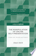 The Manipulation of Online Self-Presentation Which People Present Themselves Online The Role Of