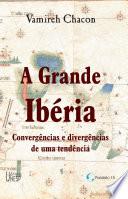 A grande Ibéria: convergências e divergências de uma tendência