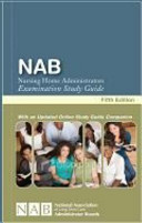 NAB Nursing Home Administrators Examination Study Guide   Fifth Edition