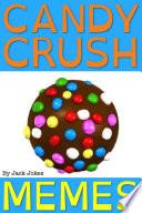 Candy Crush Memes