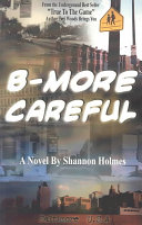 B more Careful