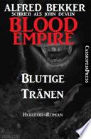 Blood Empire   Blutige Tr  nen