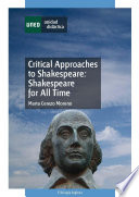 CRITICAL APPROACHES TO SHAKESPEARE  SHAKESPEARE FOR ALL TIME