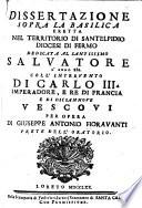 Dissertazione sopra la Basilica eretta nel territorio di Santelpidio  Diocesi di Fermo  dedicata al     Salvatore l anno 886