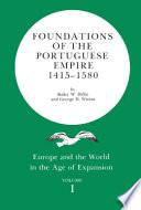 Foundations Of The Portuguese Empire 1415 1580 book