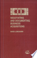 Negotiating and Documenting Business Acquisitions