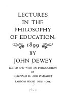 Lectures in the philosophy of education  1899
