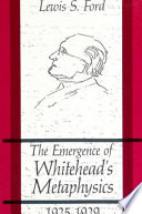 The Emergence of Whitehead s Metaphysics  1925 1929