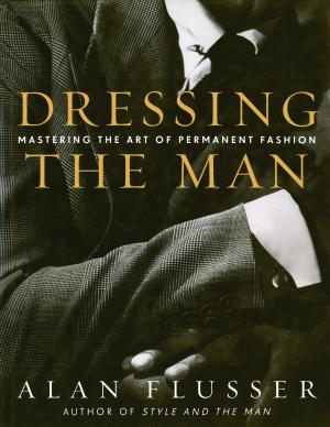 Dressing the Man: Mastering the Art of Permanent Fashion - ISBN:9780060191443