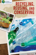 Recycling  Reusing  and Conserving