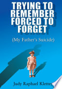 Trying to Remember  Forced to Forget