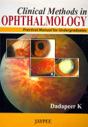 Clinical Methods in Ophthalmology  Practical Manual for Undergraduates Overview Of The Theoretical And Clinical Aspects