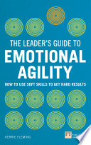 The Leader S Guide To Emotional Agility Emotional Intelligence
