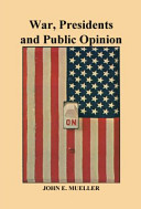 War  Presidents  and Public Opinion