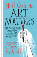 Art Matters : pieces by neil gaiman illustrated with the...