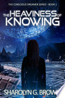 The Heaviness Of Knowing The Conscious Dreamer Series Book 1