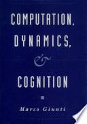 Computation  Dynamics  and Cognition