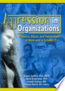 Aggression in Organizations