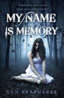 My Name Is Memory : feel the same. that i...