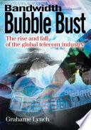 Bandwidth Bubble Bust