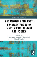 download ebook recomposing the past: representations of early music on stage and screen pdf epub