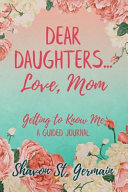 Dear Daughters... Love, Mom : bond. however, so many things go left...