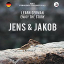 Jens Und Jakob  Learn German  Enjoy the Story  Part 1     German Course for Beginners