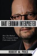 Bart Ehrman Interpreted