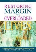 Restoring Margin to Overloaded Lives