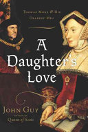 A Daughter's Love : sir thomas more, examining her work as an...