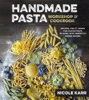 Handmade Pasta Workshop Cookbook