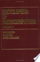 Encyclopedia Of Microcomputers : to the popular encyclopedia of...