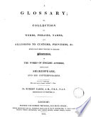 A Glossary Or Collection Of Words Which Have Been Thought To Require Illustration In The Works Of English Authors book
